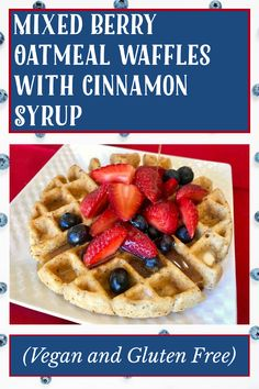 Oatmeal Waffles, Cinnamon Waffles, Fluffy Waffles, Cinnamon Syrup, Pure Maple Syrup, Vegan Gluten Free, Gluten Free Recipes, Non Dairy Butter, Egg Ingredients