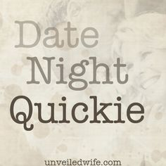Date Night Quickie --- Fawn Weaver, founder of the Happy Wives Club, is contributing today a great article regarding Date Night! This is the encouragement all of us wives need as life continues in full swing and our busy schedules rule the day. Our marriages n… Read More Here http://unveiledwife.com/date-night-quickie/