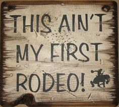 Just in case you think otherwise. Southern Sayings, Country Quotes, Country Life, Country Girls, Country Music, Western Quotes, Cowboy Quotes, Texas Sayings, Horse Quotes