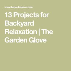 13 Projects for Backyard Relaxation | The Garden Glove