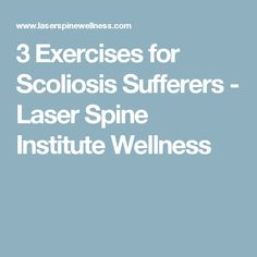 3 Exercises for Scoliosis Sufferers - Laser Spine Institute Wellness
