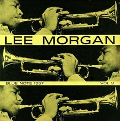 Lee Morgan, vol. 3 Label: Blue Note 1557, 1 9 5 6  Design: Harold Feinstein   Photo: Francis Wolff