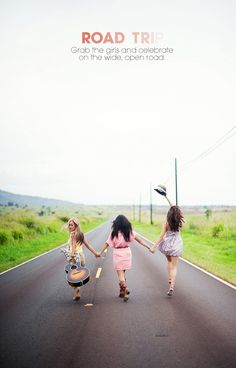 Road trip party! Grab the girls and rent a car...