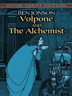 Volpone and The Alchemist by Ben Jonson These much-studied and frequently performed comedies by the great Elizabethan playwright satirize the greed, mendacity, gullibility, and pretension. Alchemist Book, Ben Jonson, Classic Literature, Playwright, Rich Man, Human Nature, Used Books, Textbook, Seventeen