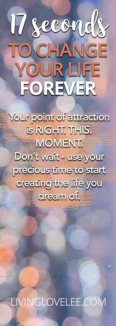 The combustion point for manifesting anything is just 17 seconds. Hold a thought for 68 seconds, and movement begins   LIVINGLOVELEE.COM   LEEOR ALEXANDRA
