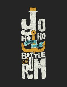 Yo Ho Ho  and a Bottle of Spiced Rum...