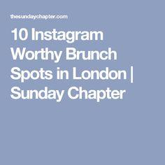10 Instagram Worthy Brunch Spots in London | Sunday Chapter
