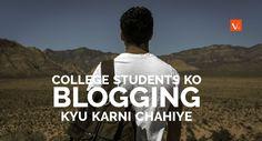 College students ko blogging kyu karni chahiye ?