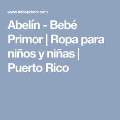 Abelín - Bebé Primor | Ropa para niños y niñas | Puerto Rico