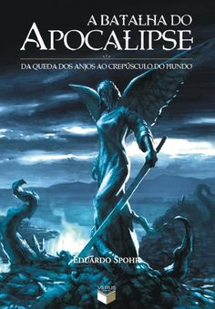 Download A Batalha do Apocalipse - Eduardo Spohr em Epub, mobi, PDF