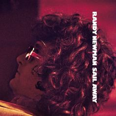 Randy Newman, 'Sail Away' - Reprise, 1972 Randy Newman, Ghost In The Machine, The Yardbirds, Funny Songs, Great Albums, Indie Pop, Music Albums, Playing Guitar, Rolling Stones