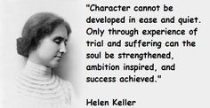Helen' Keller's blindness didn't stop her. Of course, she had a good teacher and a good mind.