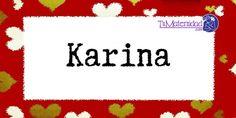 Conoce el significado del nombre Karina #NombresDeBebes #NombresParaBebes #nombresdebebe - http://www.tumaternidad.com/nombres-de-nina/karina/