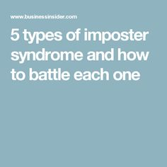 5 types of imposter syndrome and how to battle each one