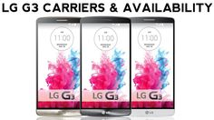 LG G3 Carriers & Availability - AT&T, Verizon, T-Mobile, Sprint & Best B...