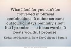 Katherine Mansfield, from The Collected Letters