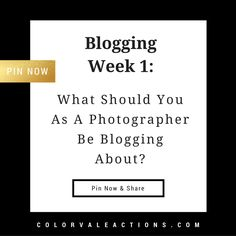 Blogging Week 1 - What should you as a photographer be blogging about?