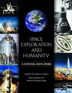 Space exploration and humanity: a historical encyclopedia