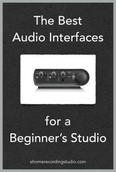 Best Audio Interfaces http://ehomerecordingstudio.com/best-audio-interfaces/