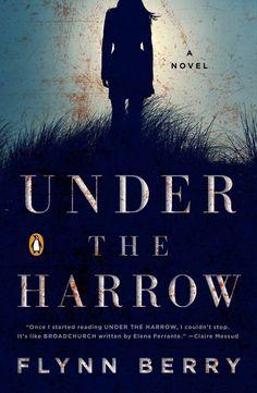 <i>Under the Harrow</i> by Flynn Berry