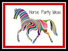 Lots of great ideas to help you plan a horse theme birthday party.