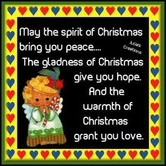 May The Spirit Of Christmas Bring You Peace, The Gladness Of Christmas Give You Hope, The Warmth Of Christmas Grant You Love christmas christmas pictures christmas ideas christmas quotes holiday quotes christmas images christmas pics christmas photos christmas pic images christmas picture ideas christmas quotes and sayings