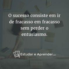 O sucesso é não desistir e sempre continuar mesmo em meio a adversidades.