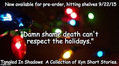 Tangled in Shadows, A Collection of Kyn Short Stories  Wrapped in Shadows, .5 The magic of the holidays can be hell...