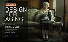 sxsw2013-design-for-aging-your-future-self by Carina Ngai via Slideshare
