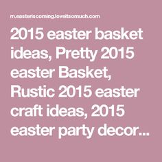 2015 easter basket ideas, Pretty 2015 easter Basket, Rustic 2015 easter craft ideas, 2015 easter party decorations - Let's make a Minions Easter party basket for 2015 Easter party! Sounds great. by 2015Eastercrafts
