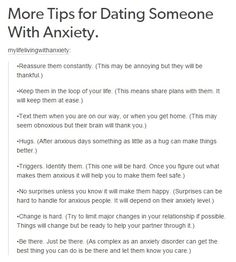 Tips for dating someone with anxiety | ..don't agree with all of them, but everyone is different