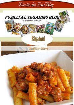 Ricette dai food blog - Fusilli al tegamino - Rigatoni con salsiccia e peperoni