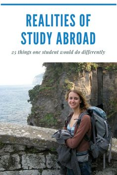 Looking back on her multiple study abroad experiences, Rachael Taft tells us 25 things she would do differently next time to maximize her study abroad experience.