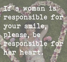 Positive Inspirational Quotes: If a woman is responsible for your smile...