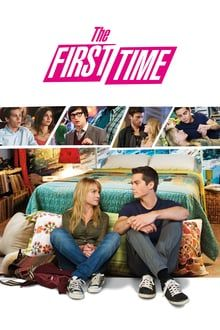 Watch The First Time 2012 Full Movie Online For Free The First Time Movie Streaming Movies Free Movies Online