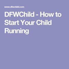 DFWChild - How to Start Your Child Running