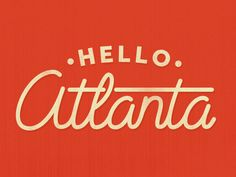 Hello Atlanta #typography