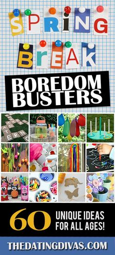 The ULTIMATE list of spring break boredom busters for kids!  My kids couldn't get enough of these ideas from http://www.TheDatingDivas.com