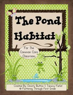 Pond Habitat for the Common Core Classroom - Fluttering Through First Grade - TeachersPayTeachers.com