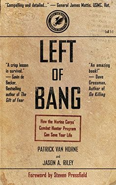 Amazon.com: Left of Bang: How the Marine Corps' Combat Hunter Program Can Save Your Life eBook: Patrick Van Horne, Jason Riley, Shawn Coyne, Steven Pressfield: Kindle Store