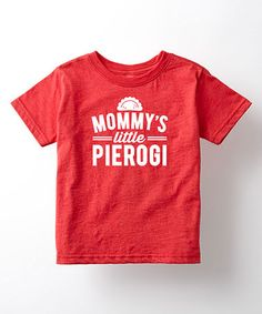 $9.99 marked down from $25! Red 'Mommy's Little Pierogi' Tee - Toddler & Kids #zulilyfinds