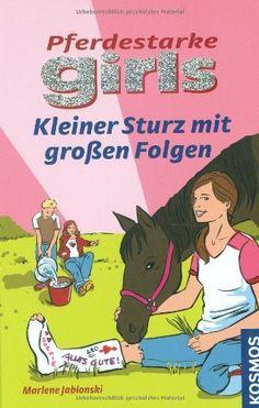 Pferdestarke Girls, 10, Kleiner Sturz mit großen Folgen, http://www.amazon.de/dp/3440113558/ref=cm_sw_r_pi_s_awdl_shkMxbT7XZ5F6
