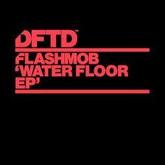 Flashmob - Water Floor EP