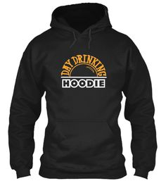 Day Drinking Hoodie - $29.95