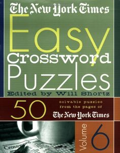 The New York Times Easy Crossword Puzzles Volume 6: 50 Solvable Puzzles from the Pages of The New York Times