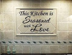 Used to have this saying in our kitchen, still love it and want to put it back up!