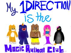 My 1 Direction is the Magic Animal Club! Love stampy, lee, squid, all of them! Best YouTubers Ever! Created By Olivia. Copyright!!!