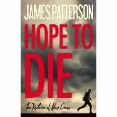 Hope to Die: James Patterson:  11/14