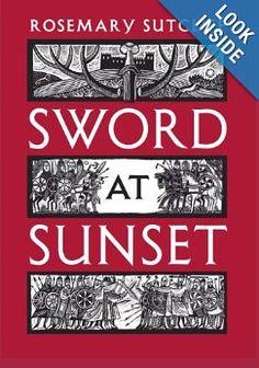 Sword at Sunset: Rosemary Sutcliff