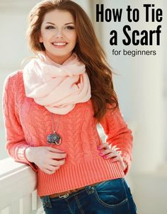 How to tie a scarf for beginners